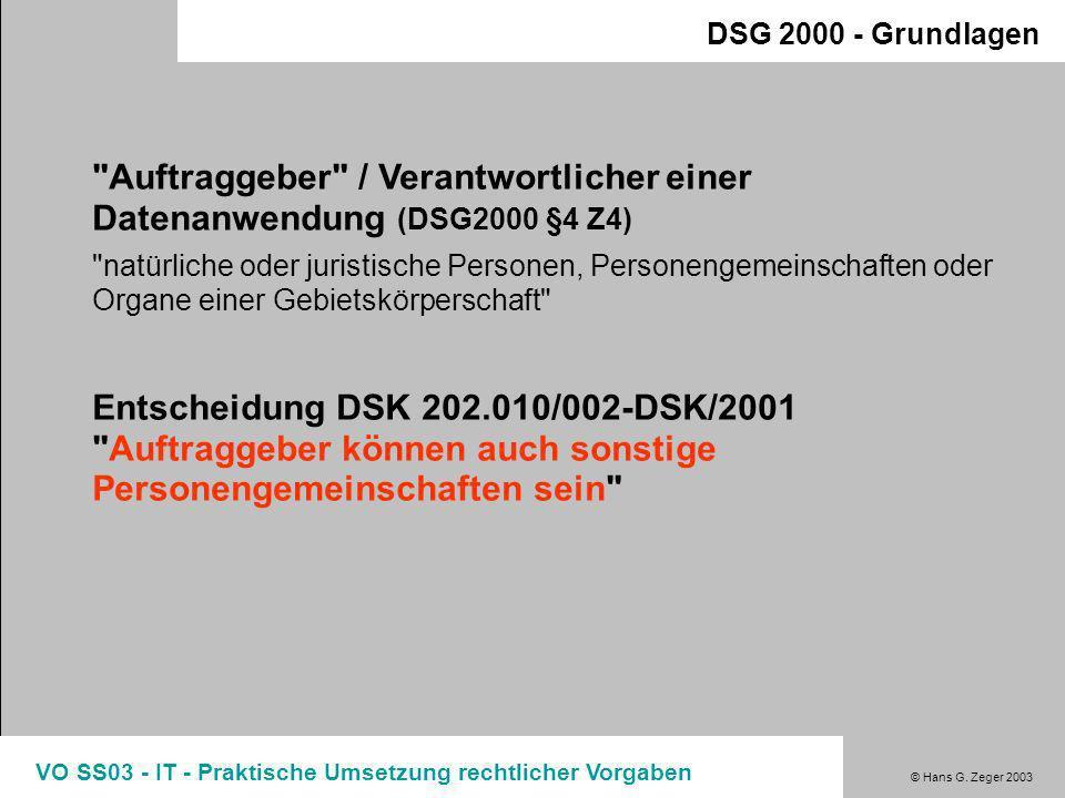 Auftraggeber / Verantwortlicher einer Datenanwendung (DSG2000 §4 Z4)
