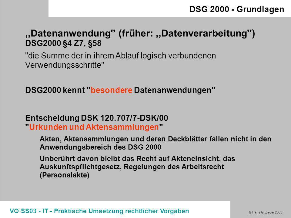 ,,Datenanwendung (früher: ,,Datenverarbeitung ) DSG2000 §4 Z7, §58