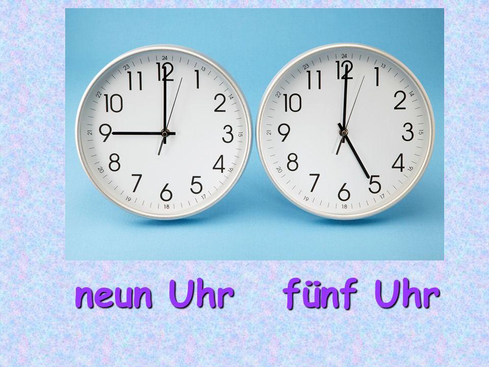 neun Uhr fünf Uhr