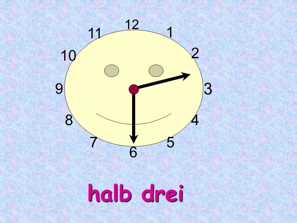 12 11 1 2 10 9 3 8 4 7 5 6 halb drei