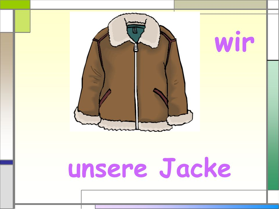 wir unsere Jacke