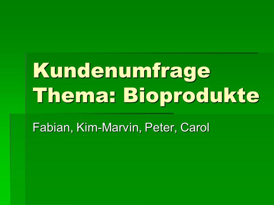 Kundenumfrage Thema: Bioprodukte