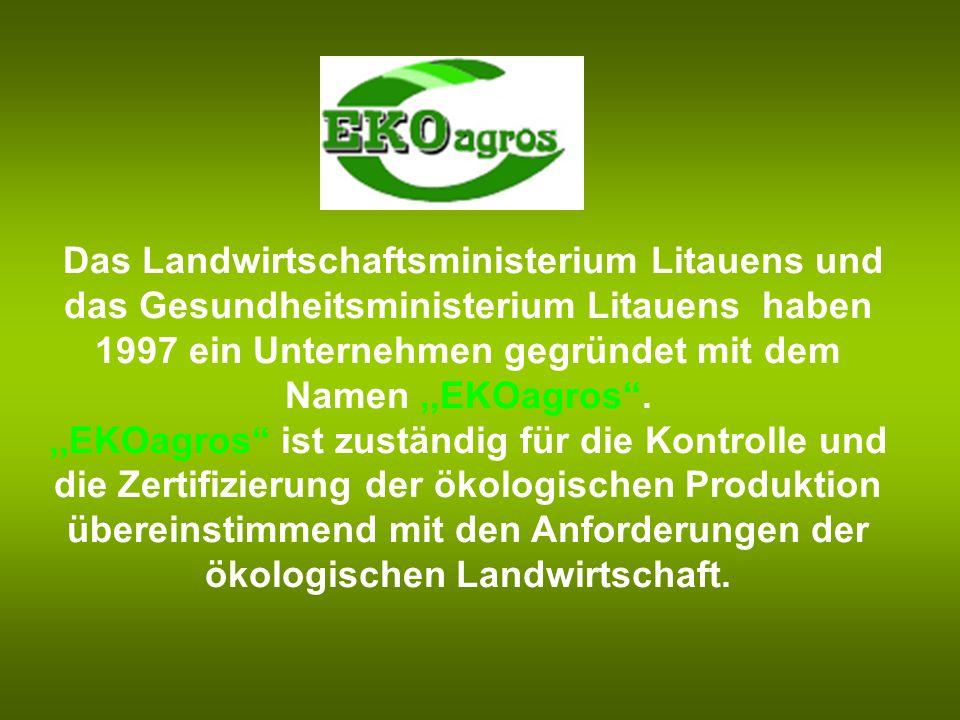 Das Landwirtschaftsministerium Litauens und das Gesundheitsministerium Litauens haben 1997 ein Unternehmen gegründet mit dem Namen ,,EKOagros .
