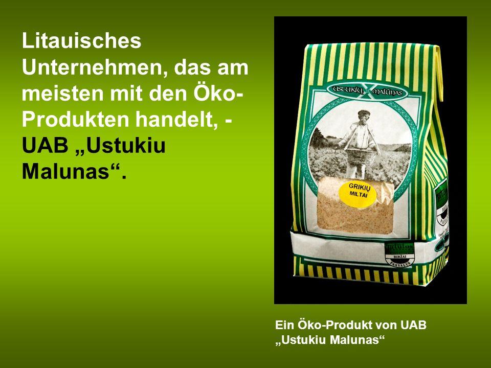 """Litauisches Unternehmen, das am meisten mit den Öko-Produkten handelt, - UAB """"Ustukiu Malunas ."""