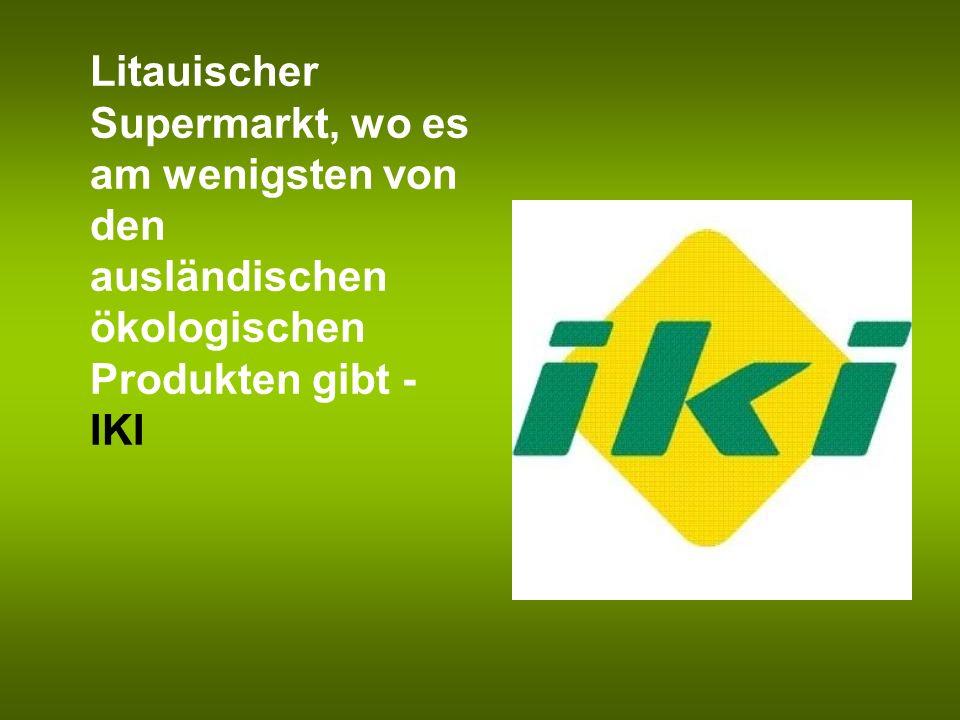 Litauischer Supermarkt, wo es am wenigsten von den ausländischen ökologischen Produkten gibt - IKI