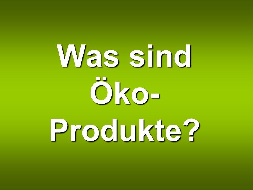 Was sind Öko-Produkte