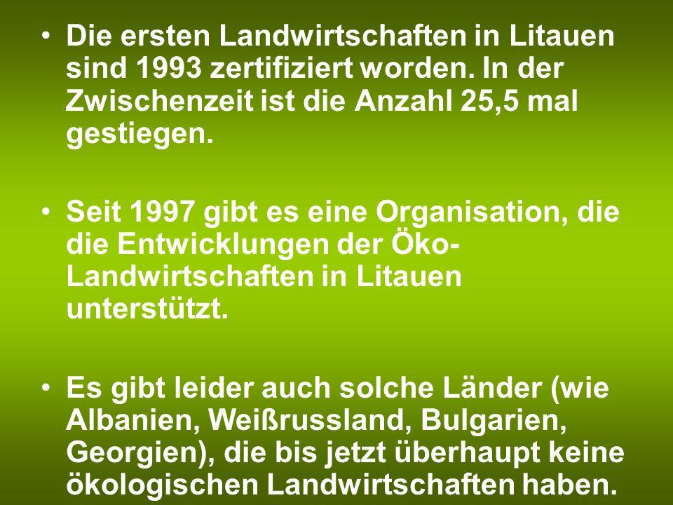 Die ersten Landwirtschaften in Litauen sind 1993 zertifiziert worden