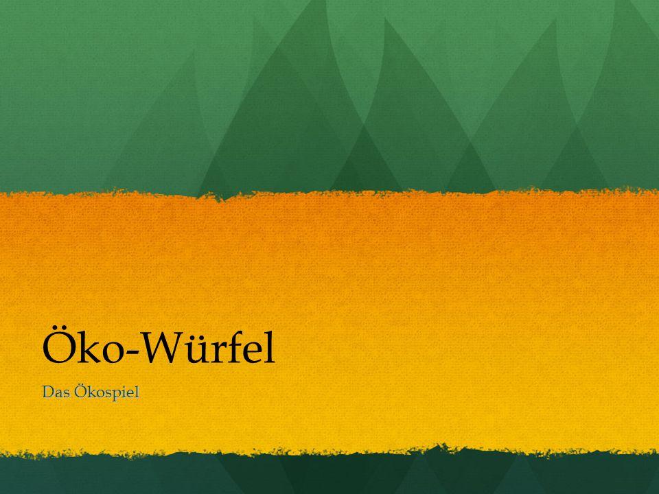 Öko-Würfel Das Ökospiel
