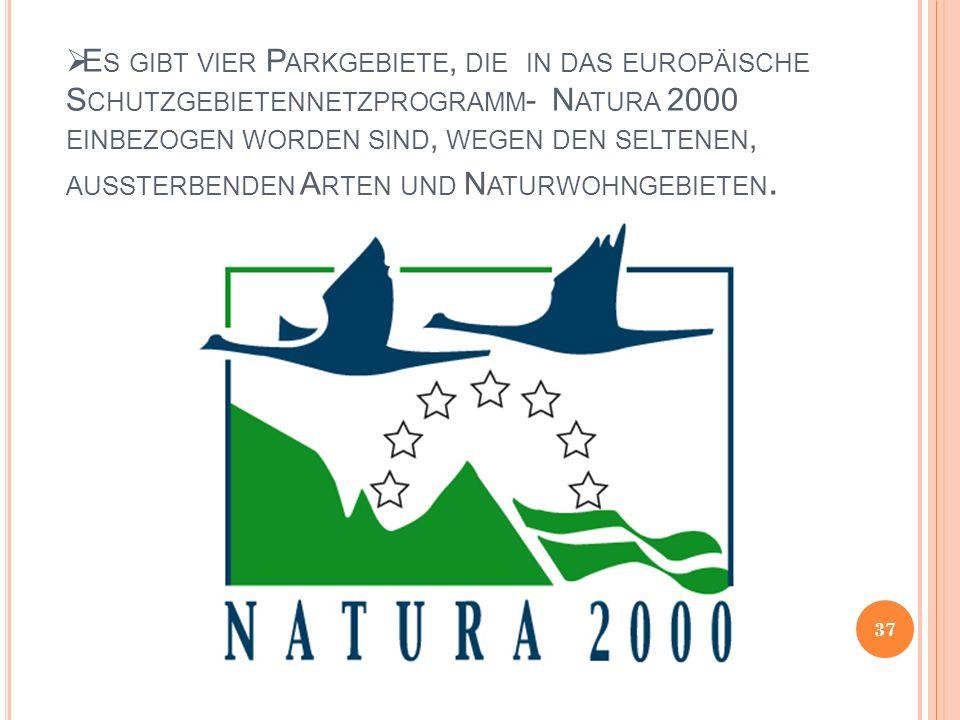 Es gibt vier Parkgebiete, die in das europäische Schutzgebietennetzprogramm- Natura 2000 einbezogen worden sind, wegen den seltenen, aussterbenden Arten und Naturwohngebieten.