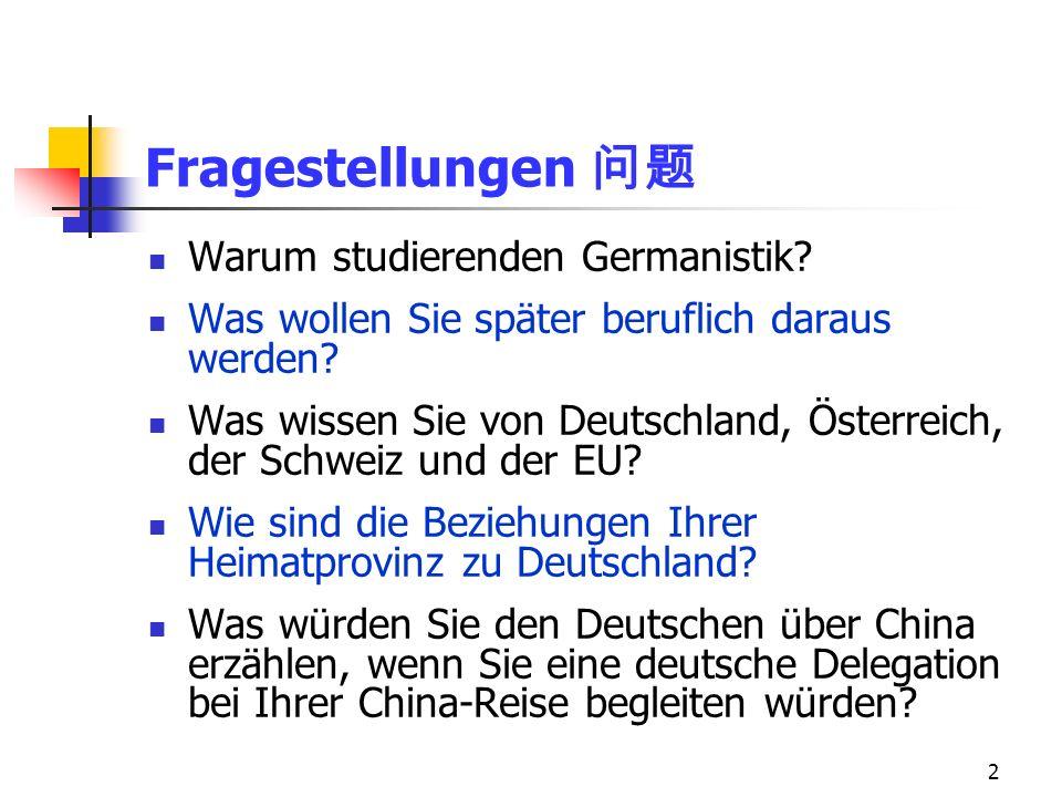 Fragestellungen 问题 Warum studierenden Germanistik