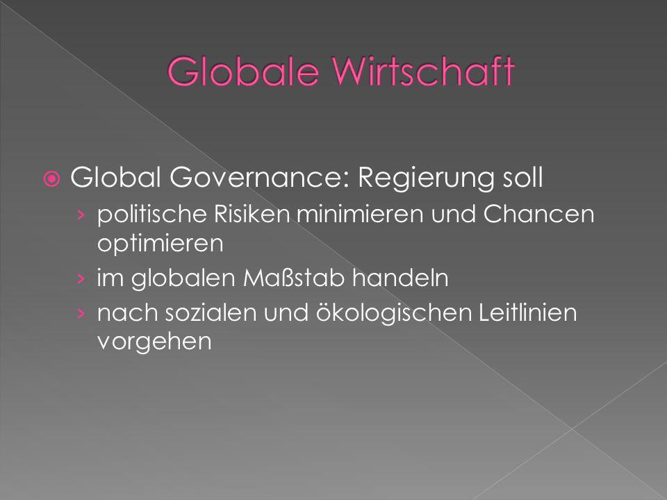 Globale Wirtschaft Global Governance: Regierung soll