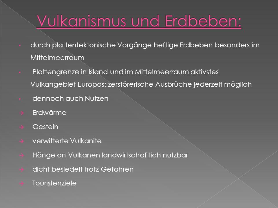 Vulkanismus und Erdbeben: