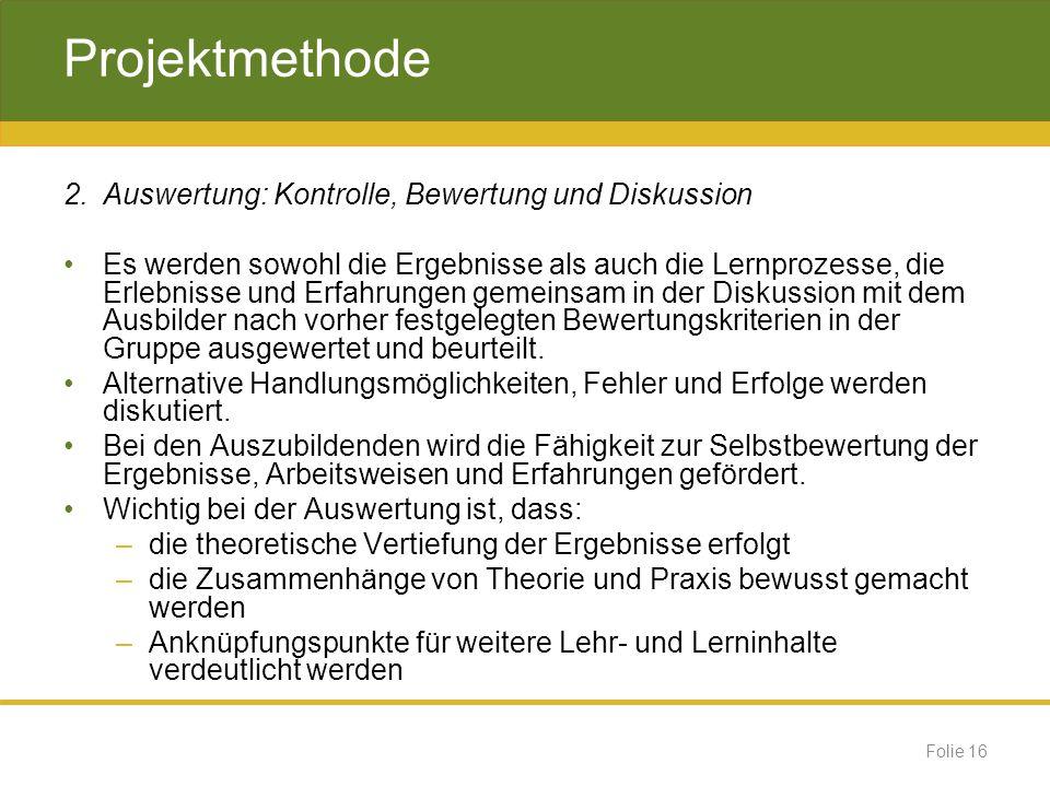 Projektmethode 2. Auswertung: Kontrolle, Bewertung und Diskussion