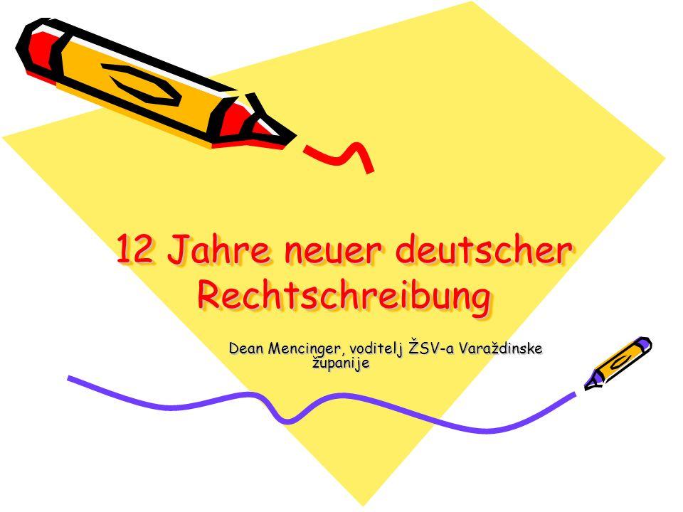 12 Jahre neuer deutscher Rechtschreibung