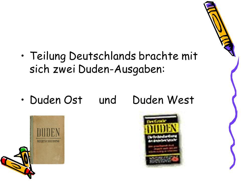 Teilung Deutschlands brachte mit sich zwei Duden-Ausgaben: