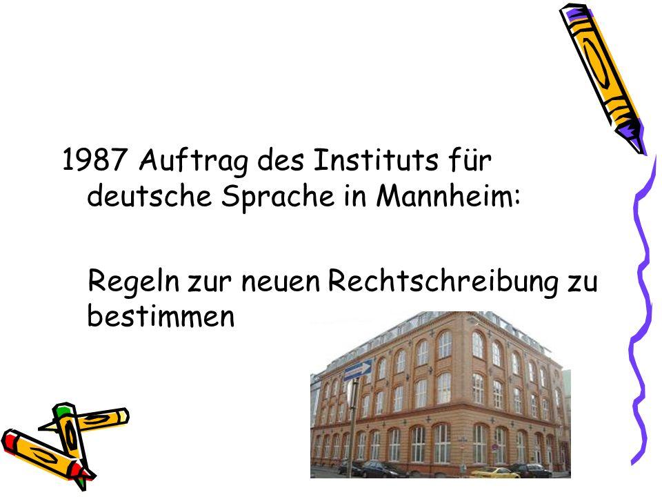 1987 Auftrag des Instituts für deutsche Sprache in Mannheim: