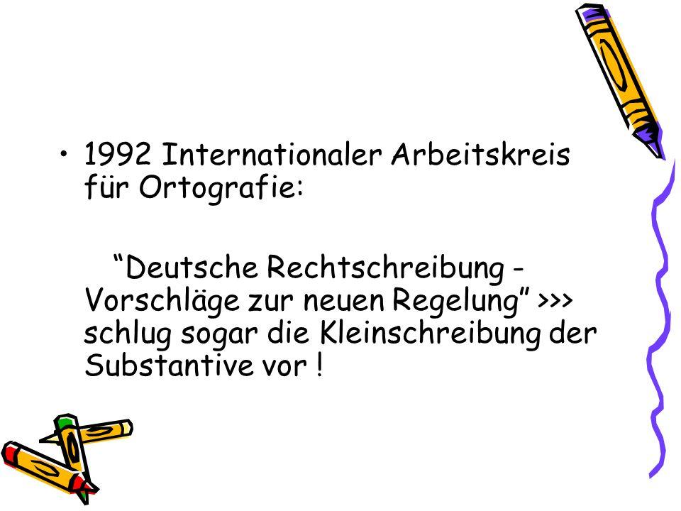 1992 Internationaler Arbeitskreis für Ortografie: