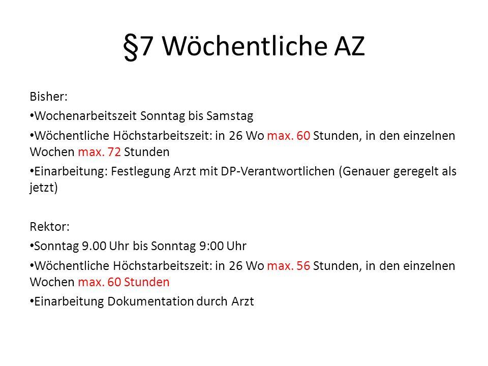 §7 Wöchentliche AZ Bisher: Wochenarbeitszeit Sonntag bis Samstag