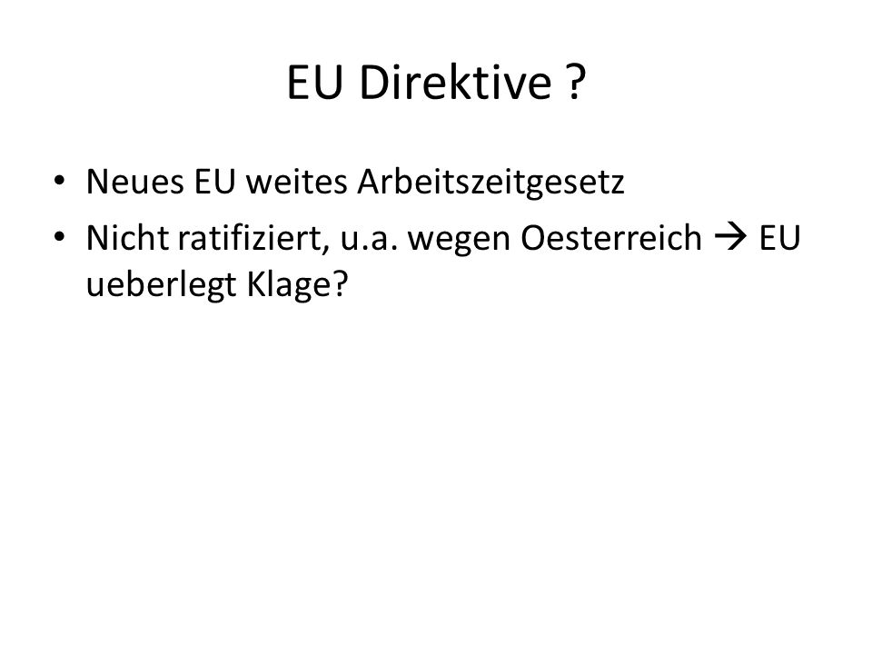 EU Direktive Neues EU weites Arbeitszeitgesetz