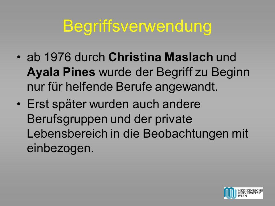 Begriffsverwendungab 1976 durch Christina Maslach und Ayala Pines wurde der Begriff zu Beginn nur für helfende Berufe angewandt.