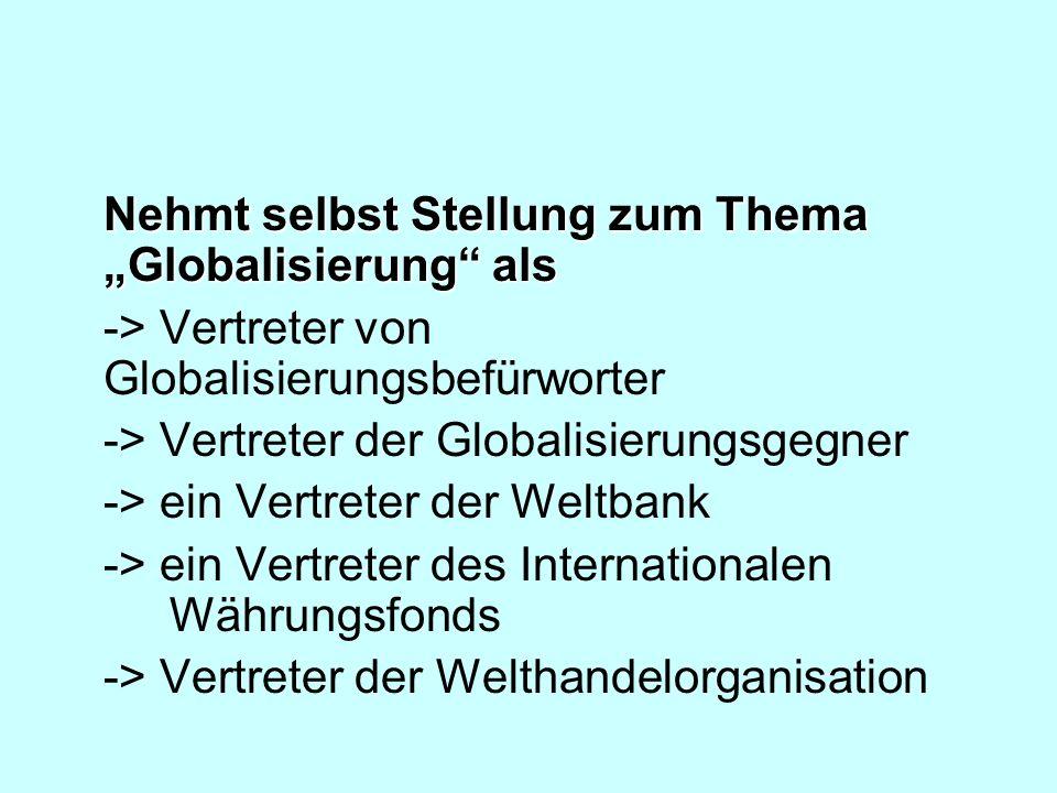 """Nehmt selbst Stellung zum Thema """"Globalisierung als"""