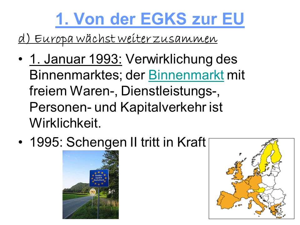 1. Von der EGKS zur EU d) Europa wächst weiter zusammen