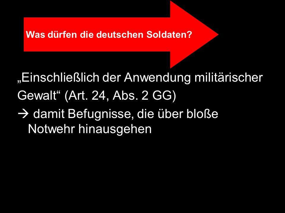 Was dürfen die deutschen Soldaten