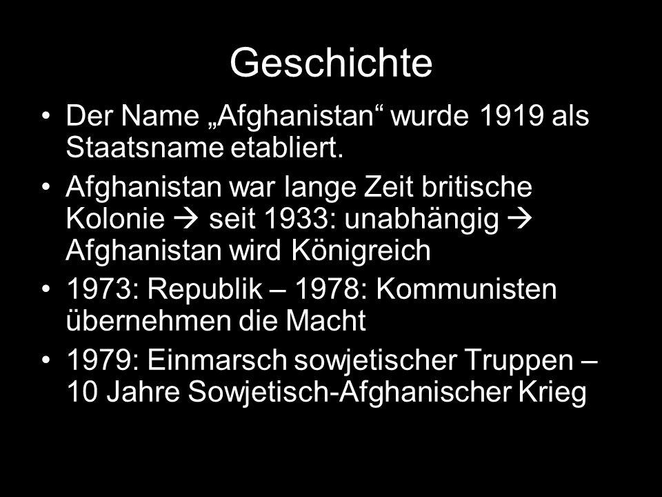"""Geschichte Der Name """"Afghanistan wurde 1919 als Staatsname etabliert."""