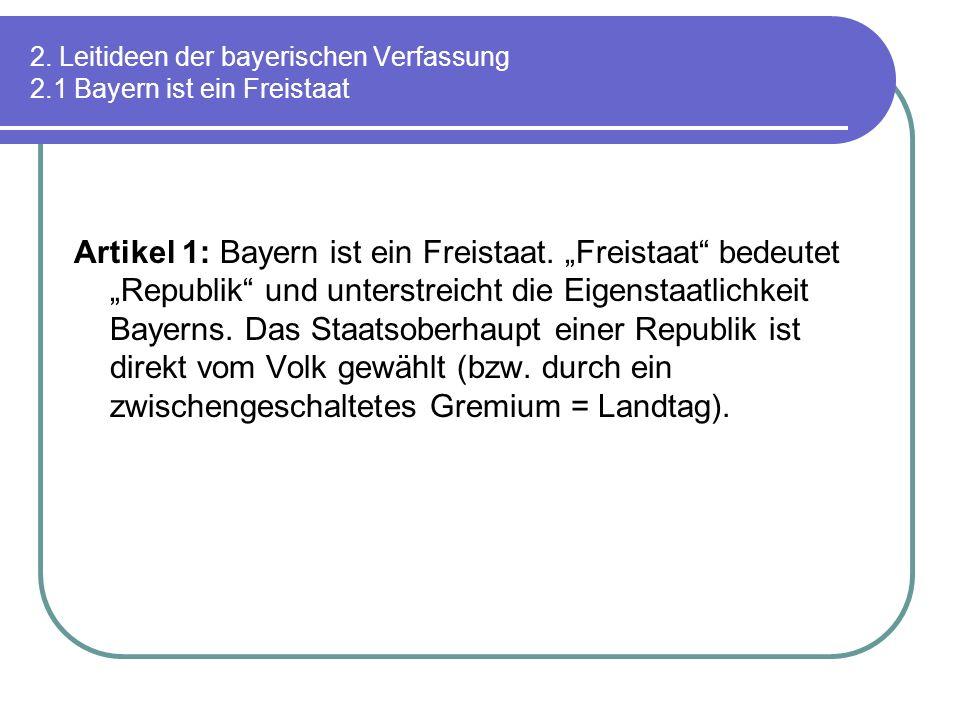 2. Leitideen der bayerischen Verfassung 2.1 Bayern ist ein Freistaat