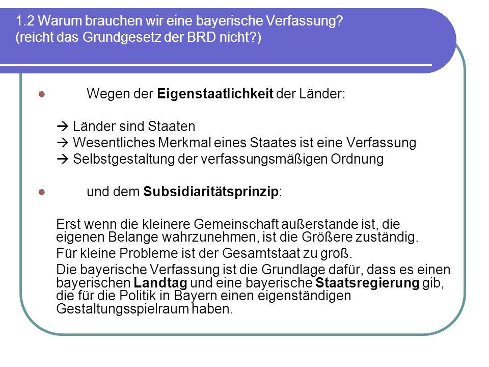 1. 2 Warum brauchen wir eine bayerische Verfassung