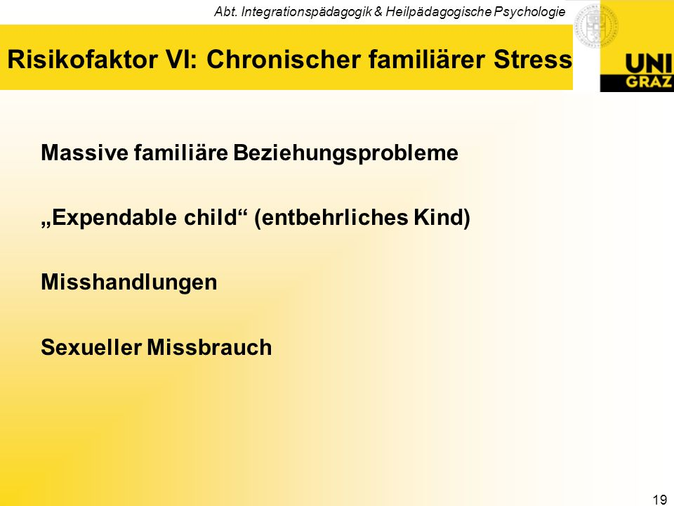 Risikofaktor VI: Chronischer familiärer Stress