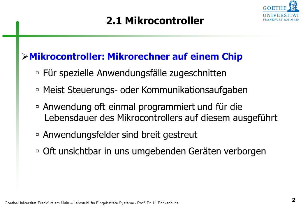 2.1 Mikrocontroller Mikrocontroller: Mikrorechner auf einem Chip