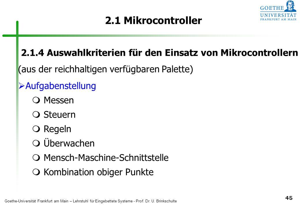 2.1 Mikrocontroller 2.1.4 Auswahlkriterien für den Einsatz von Mikrocontrollern. (aus der reichhaltigen verfügbaren Palette)