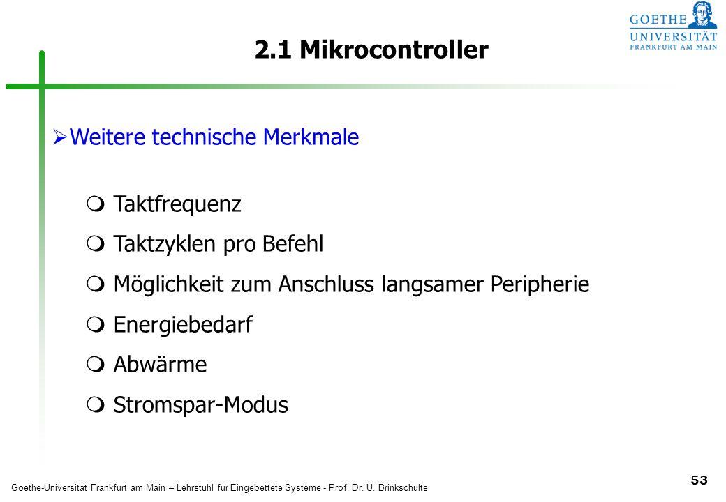 2.1 Mikrocontroller Weitere technische Merkmale Taktfrequenz