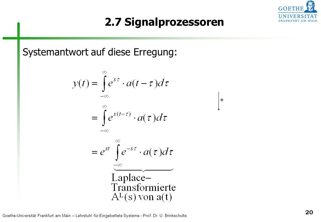 2.7 Signalprozessoren Systemantwort auf diese Erregung: *
