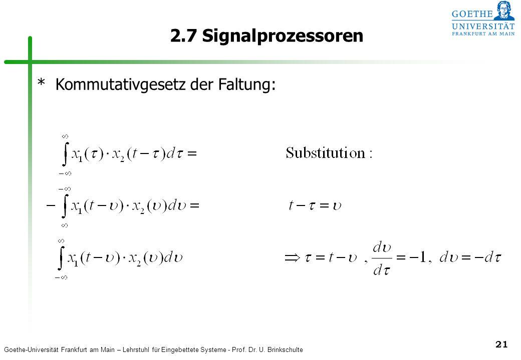 2.7 Signalprozessoren * Kommutativgesetz der Faltung: