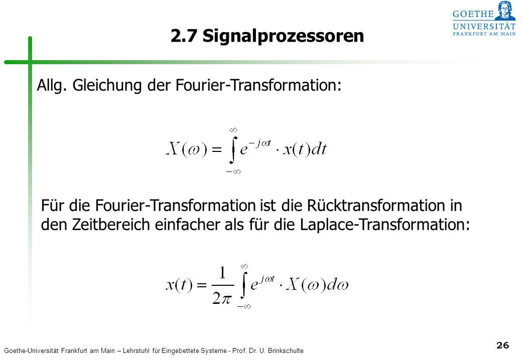2.7 Signalprozessoren Allg. Gleichung der Fourier-Transformation: