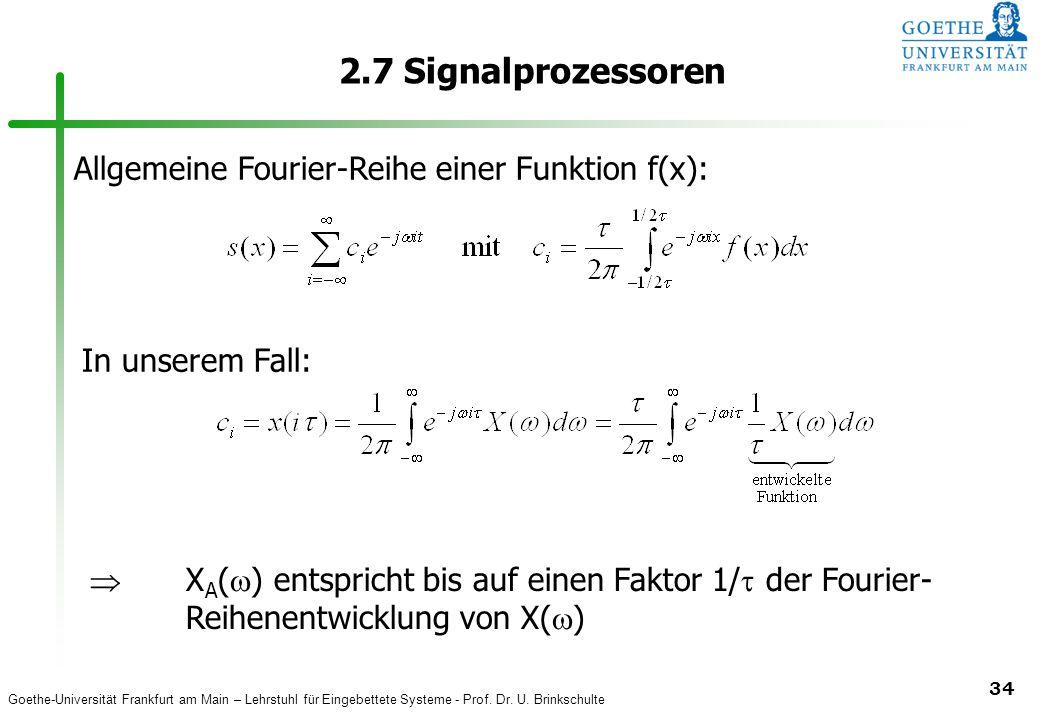 2.7 Signalprozessoren Allgemeine Fourier-Reihe einer Funktion f(x):