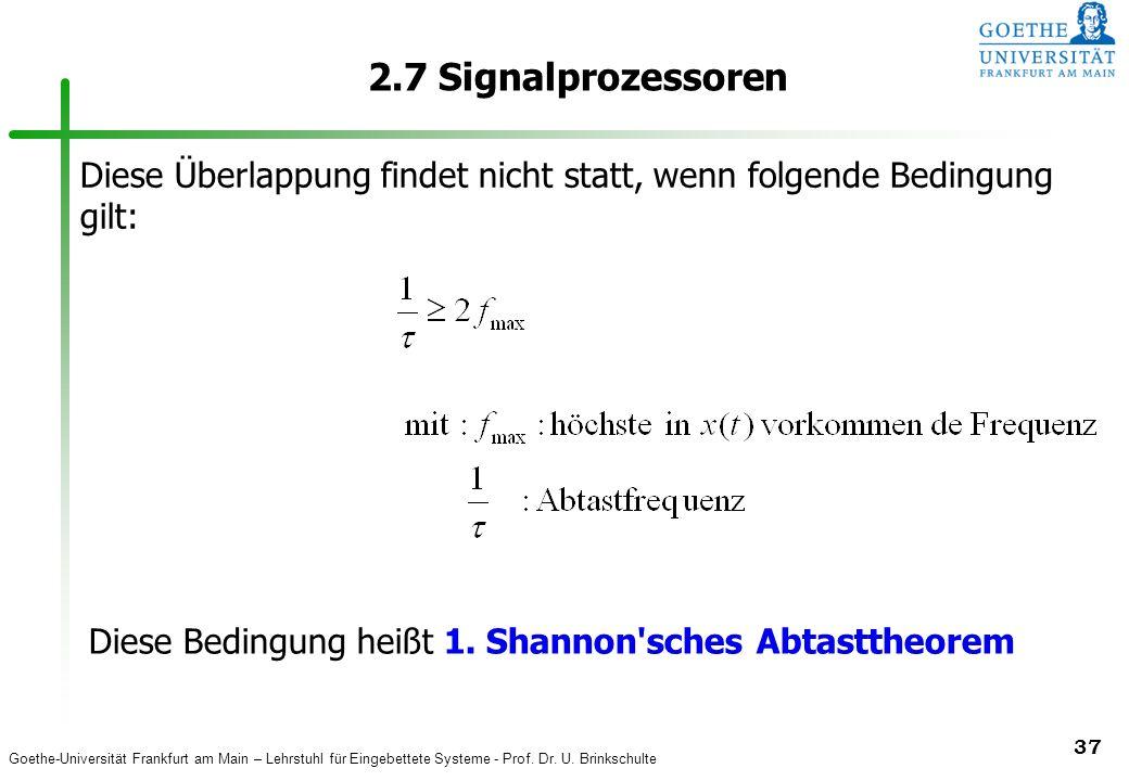 2.7 Signalprozessoren Diese Überlappung findet nicht statt, wenn folgende Bedingung gilt: Diese Bedingung heißt 1.