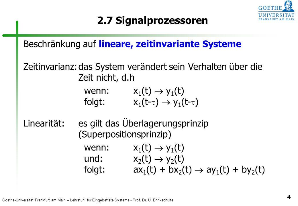 2.7 Signalprozessoren Beschränkung auf lineare, zeitinvariante Systeme