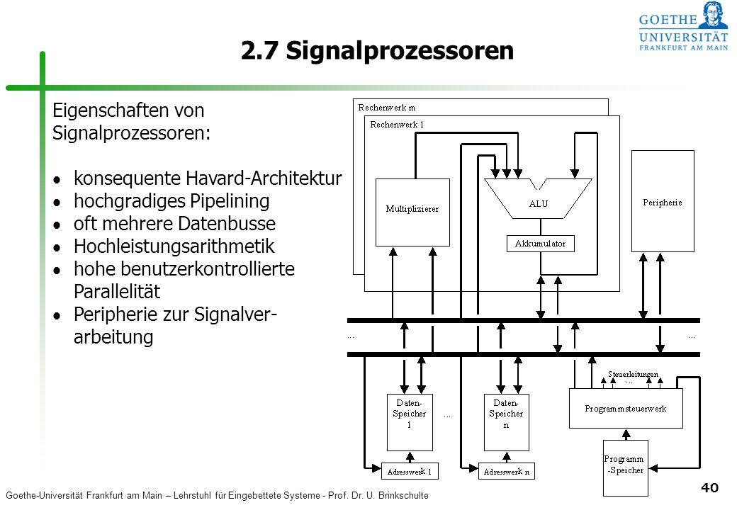 2.7 Signalprozessoren Eigenschaften von Signalprozessoren: