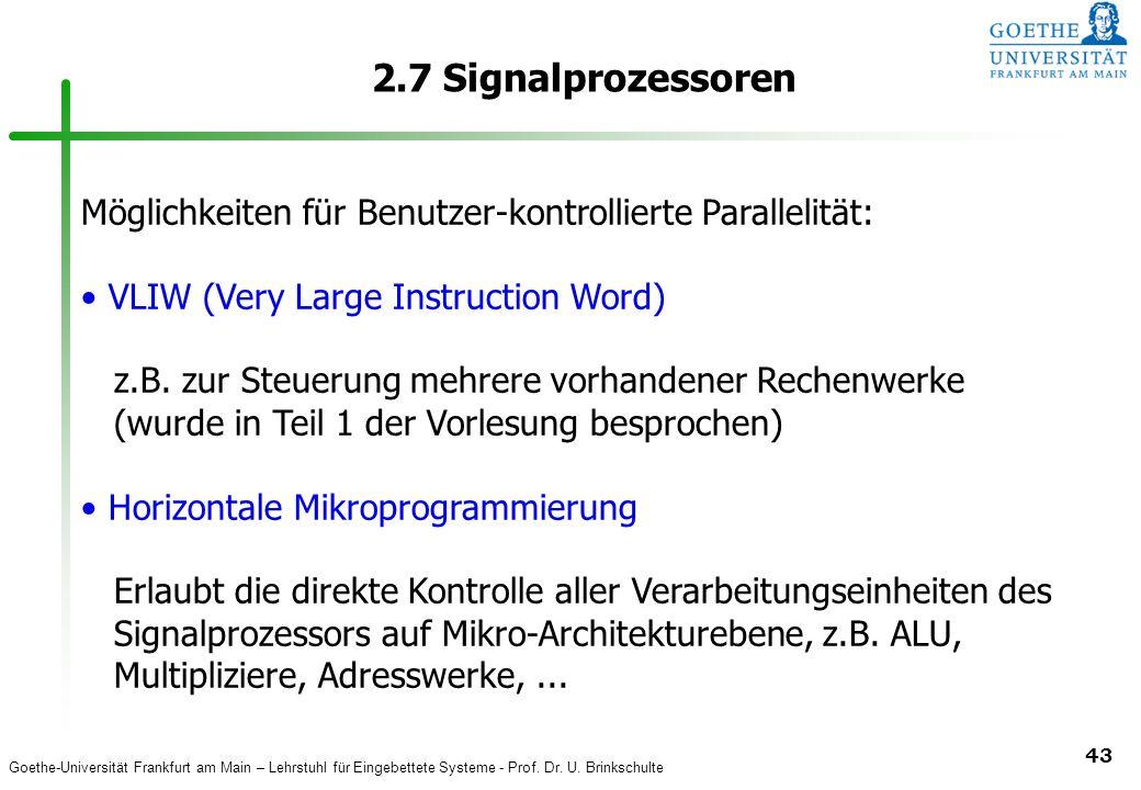 2.7 Signalprozessoren Möglichkeiten für Benutzer-kontrollierte Parallelität: VLIW (Very Large Instruction Word)