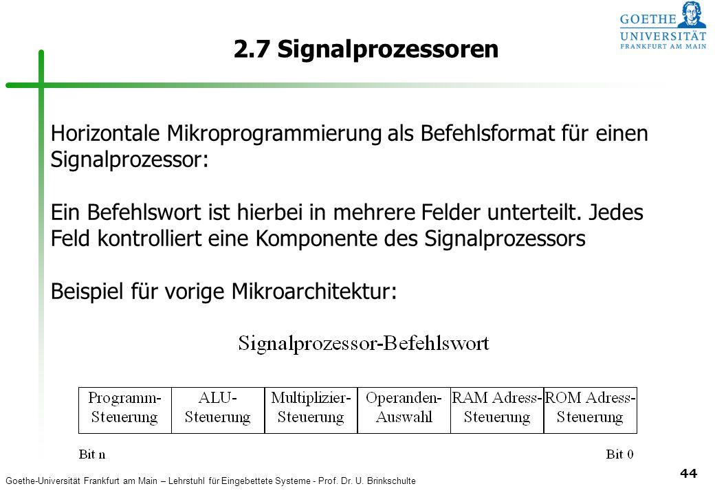 2.7 Signalprozessoren Horizontale Mikroprogrammierung als Befehlsformat für einen Signalprozessor: