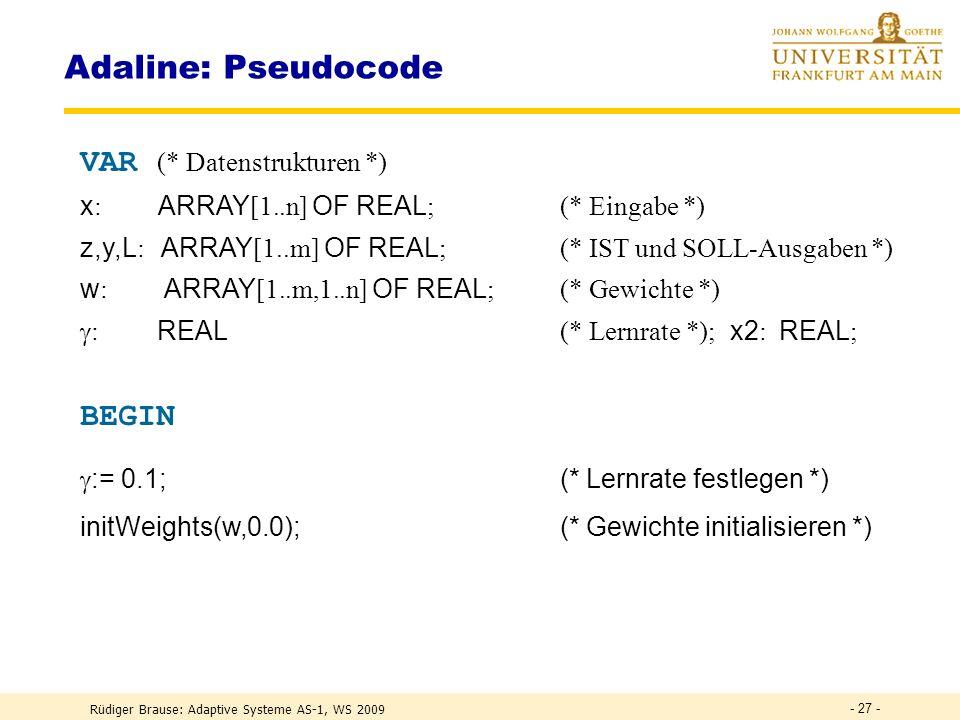 Adaline: Pseudocode VAR (* Datenstrukturen *) BEGIN