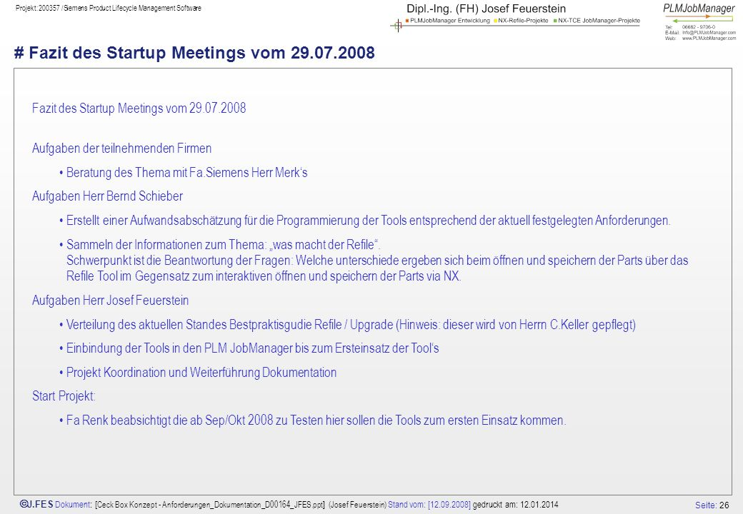 # Fazit des Startup Meetings vom 29.07.2008