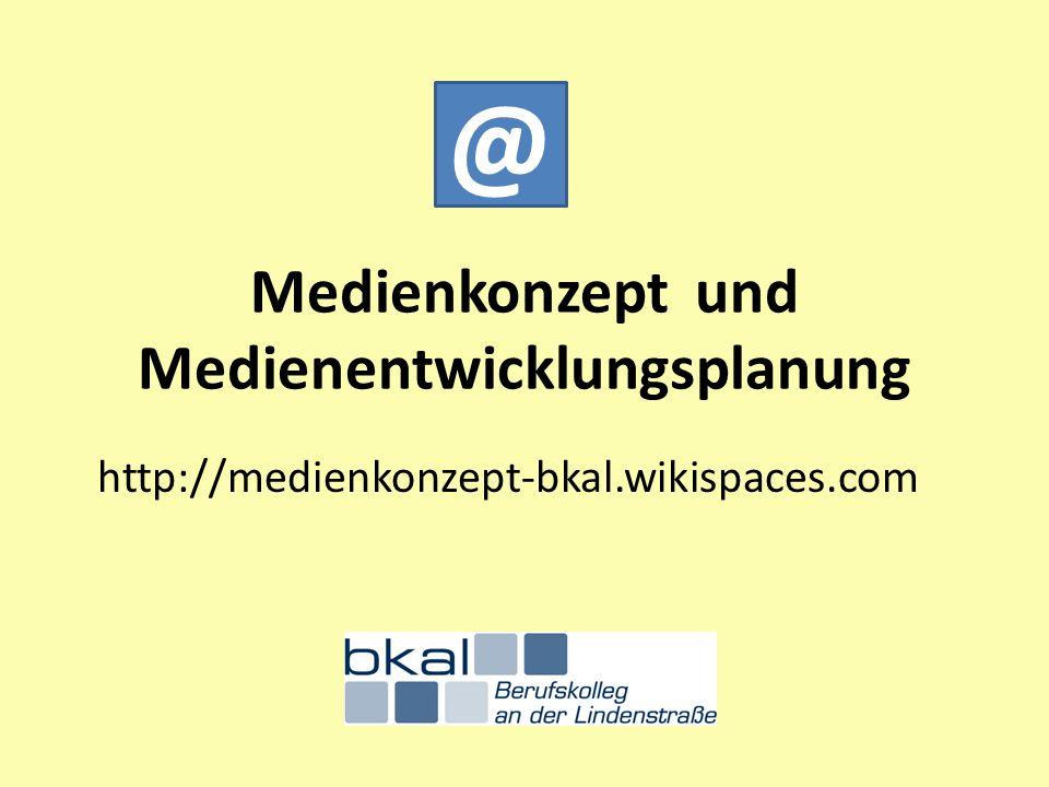 Medienkonzept und Medienentwicklungsplanung
