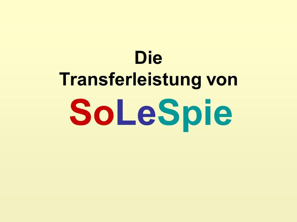 Die Transferleistung von SoLeSpie