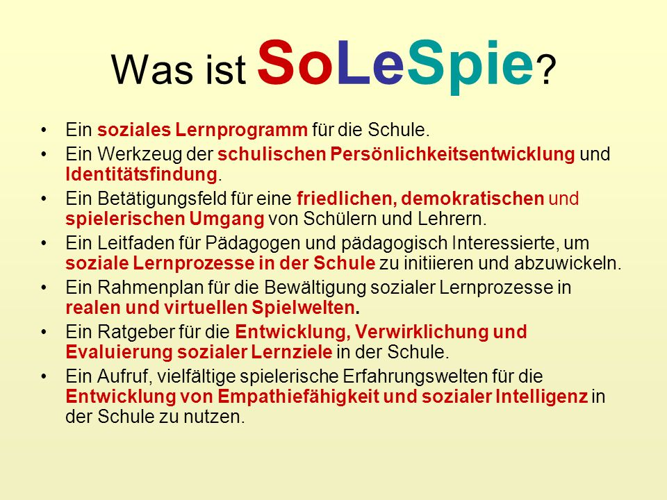 Was ist SoLeSpie Ein soziales Lernprogramm für die Schule.