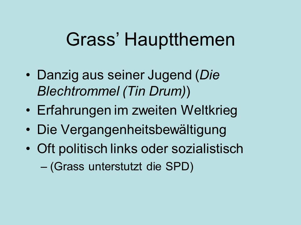 Grass' Hauptthemen Danzig aus seiner Jugend (Die Blechtrommel (Tin Drum)) Erfahrungen im zweiten Weltkrieg.