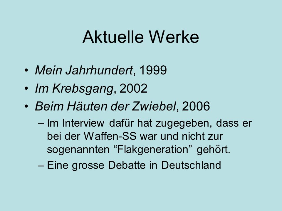 Aktuelle Werke Mein Jahrhundert, 1999 Im Krebsgang, 2002